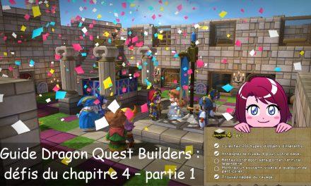 Dragon Quest Builders : défis du chapitre 4 – partie 1