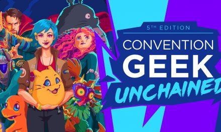 Retour sur la Geek Unchained 5 – 19 et 20 juin 2021